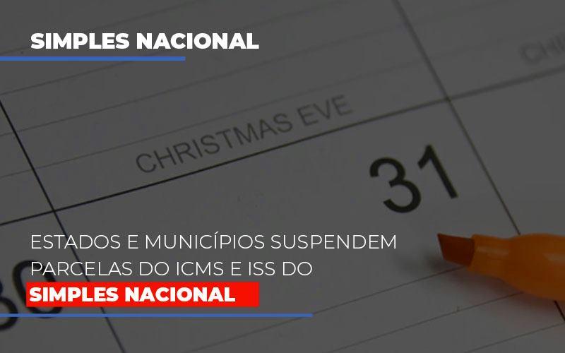 suspensao-de-parcelas-do-icms-e-iss-do-simples-nacional - Estados e municípios suspendem parcelas do ICMS e ISS do Simples Nacional