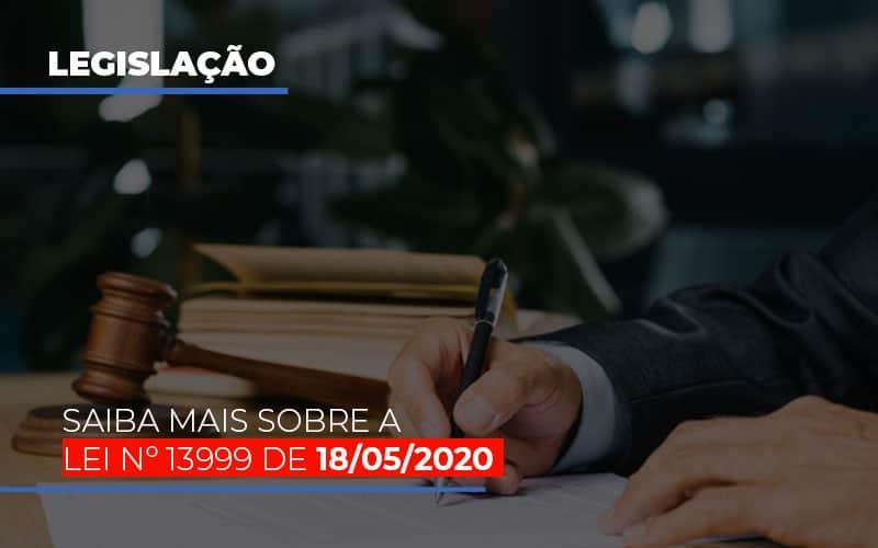 lei-n-13999-de-18-05-2020 - Lei Nº 13999 DE 18/05/2020