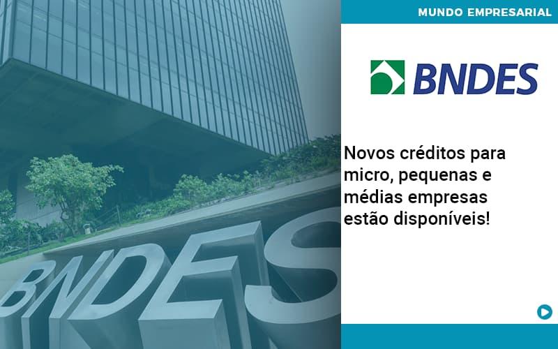 novos-creditos-para-micro-pequenas-e-medias-empresas-estao-disponiveis - Novos créditos para micro, pequenas e médias empresas estão disponíveis!