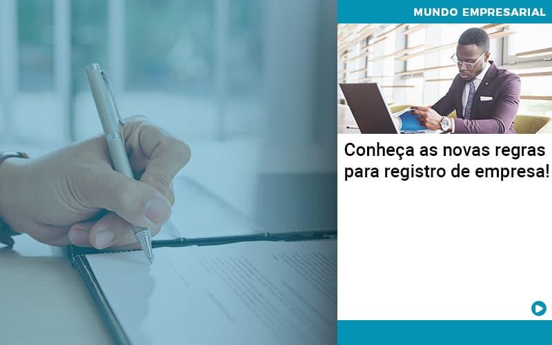 Conheca As Novas Regras Para Registro De Empresa - Quero montar uma empresa - Conheça as novas regras para registro de empresa!