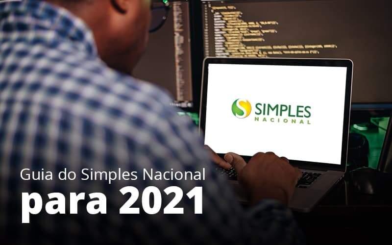 Guia Do Simples Nacional Para 2021 Post (1) - Quero montar uma empresa - Quais as regras do simples nacional para 2021?