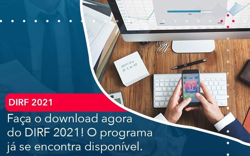 Faca O Dowload Agora Do Dirf 2021 O Programa Ja Se Encontra Disponivel - Quero montar uma empresa - Faça o download agora do DIRF 2021! O programa já se encontra disponível.
