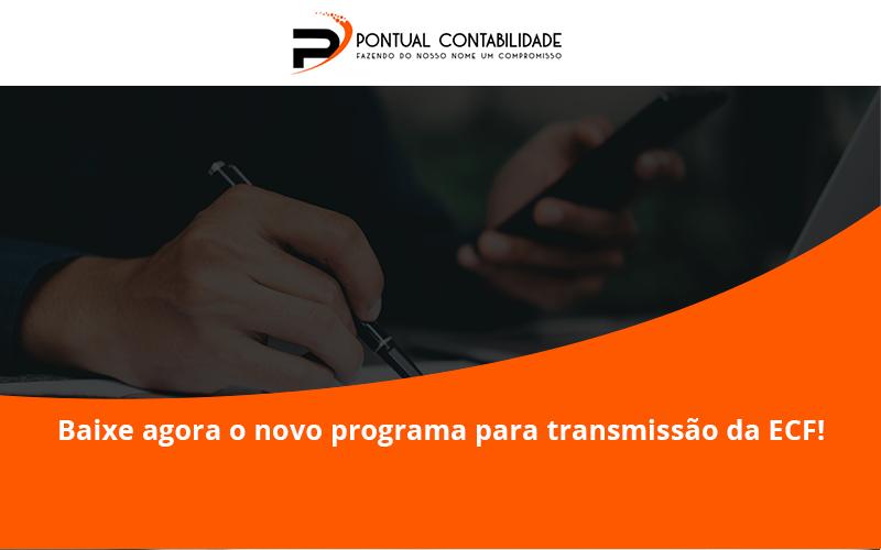 09 Pontual Contadores - Contabilidade em Mogi das Cruzes - SP | Pontual Contabilidade - Baixe agora o novo programa para transmissão da ECF!
