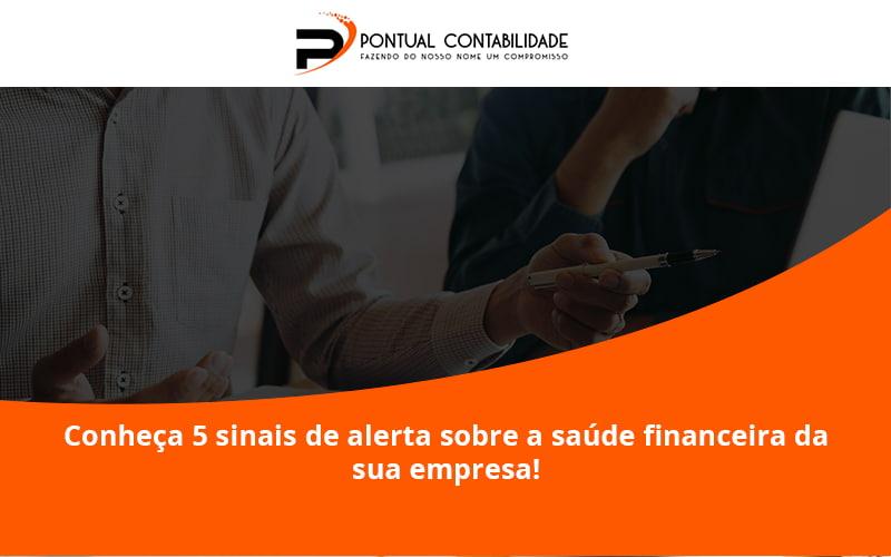Conheça 5 Sinais De Alerta Sobre A Saúde Financeira Da Sua Empresa Pontuala - Contabilidade em Mogi das Cruzes - SP | Pontual Contabilidade - Conheça 5 sinais de alerta sobre a saúde financeira da sua empresa!