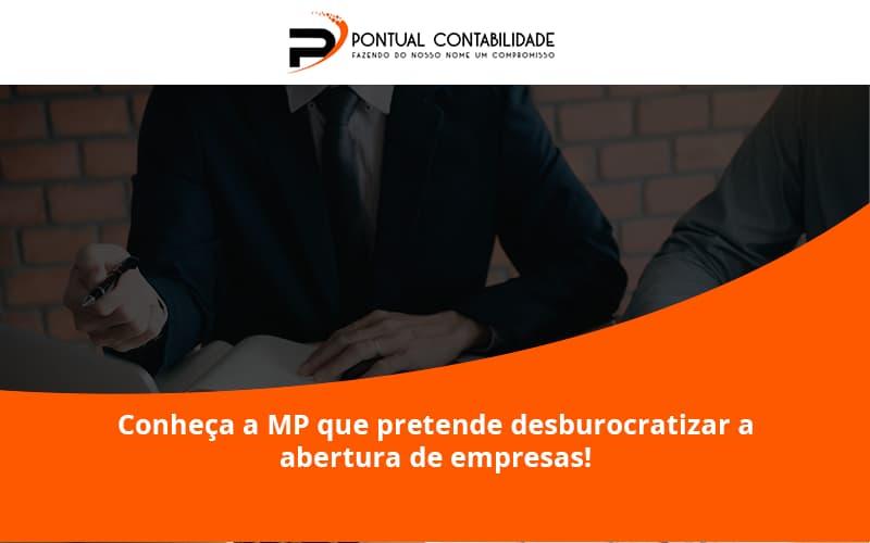 Conheca A Mp Que Pretende Desburocratizar A Abertura De Empresa Pontuall - Contabilidade em Mogi das Cruzes - SP | Pontual Contabilidade - Conheça a MP que pretende desburocratizar a abertura de empresas!