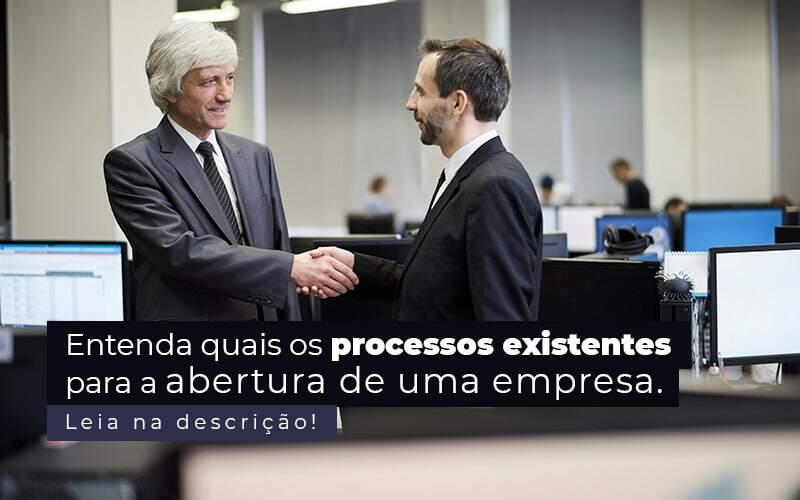 Entenda Quais Os Processos Existentes Para A Abertura De Uma Empresa Post (2) - Quero montar uma empresa - Abertura de empresa – quais são os processos necessários?