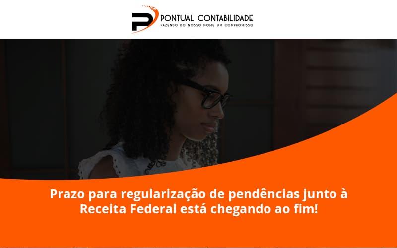 09 Pontual Contadores (2) - Contabilidade em Mogi das Cruzes - SP   Pontual Contabilidade - Prazo para regularização de pendências junto à Receita Federal está chegando ao fim!