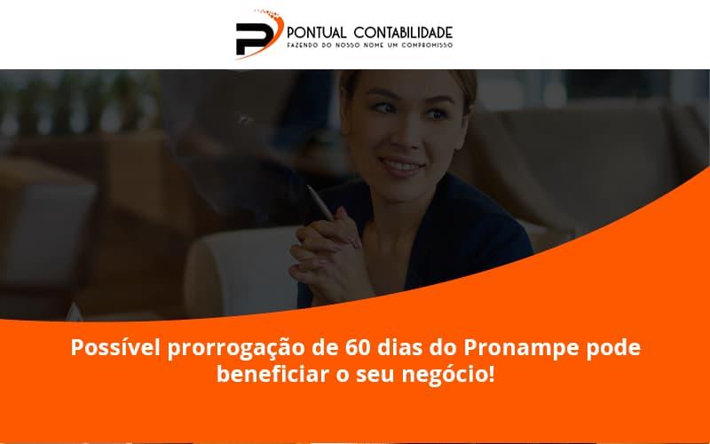 Possível Prorrogação De 60 Dias Do Pronampe Pode Beneficiar O Seu Negócio Pontual Contadores - Contabilidade em Mogi das Cruzes - SP | Pontual Contabilidade - Possível prorrogação de 60 dias do Pronampe pode beneficiar o seu negócio