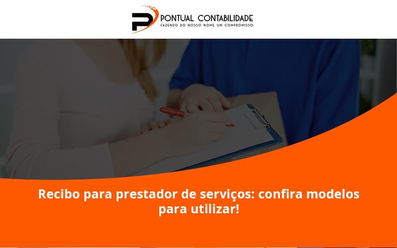 Recibo Para Prestador De Serviços Pontual Contadores - Contabilidade em Mogi das Cruzes - SP | Pontual Contabilidade - Recibo para prestador de serviços: confira modelos para utilizar!