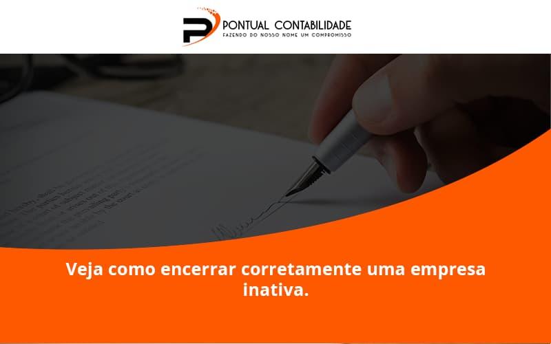 09 Pontual Contadores - Contabilidade em Mogi das Cruzes - SP | Pontual Contabilidade - Veja como encerrar corretamente uma empresa inativa.