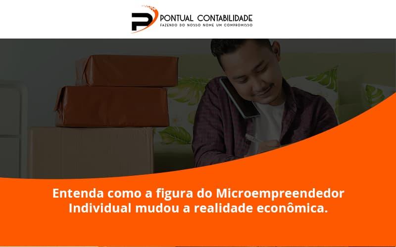 09 Pontual Contadores - Contabilidade em Mogi das Cruzes - SP   Pontual Contabilidade - Entenda como a figura do Microempreendedor Individual mudou a realidade econômica.